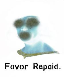 Favor Repaid.